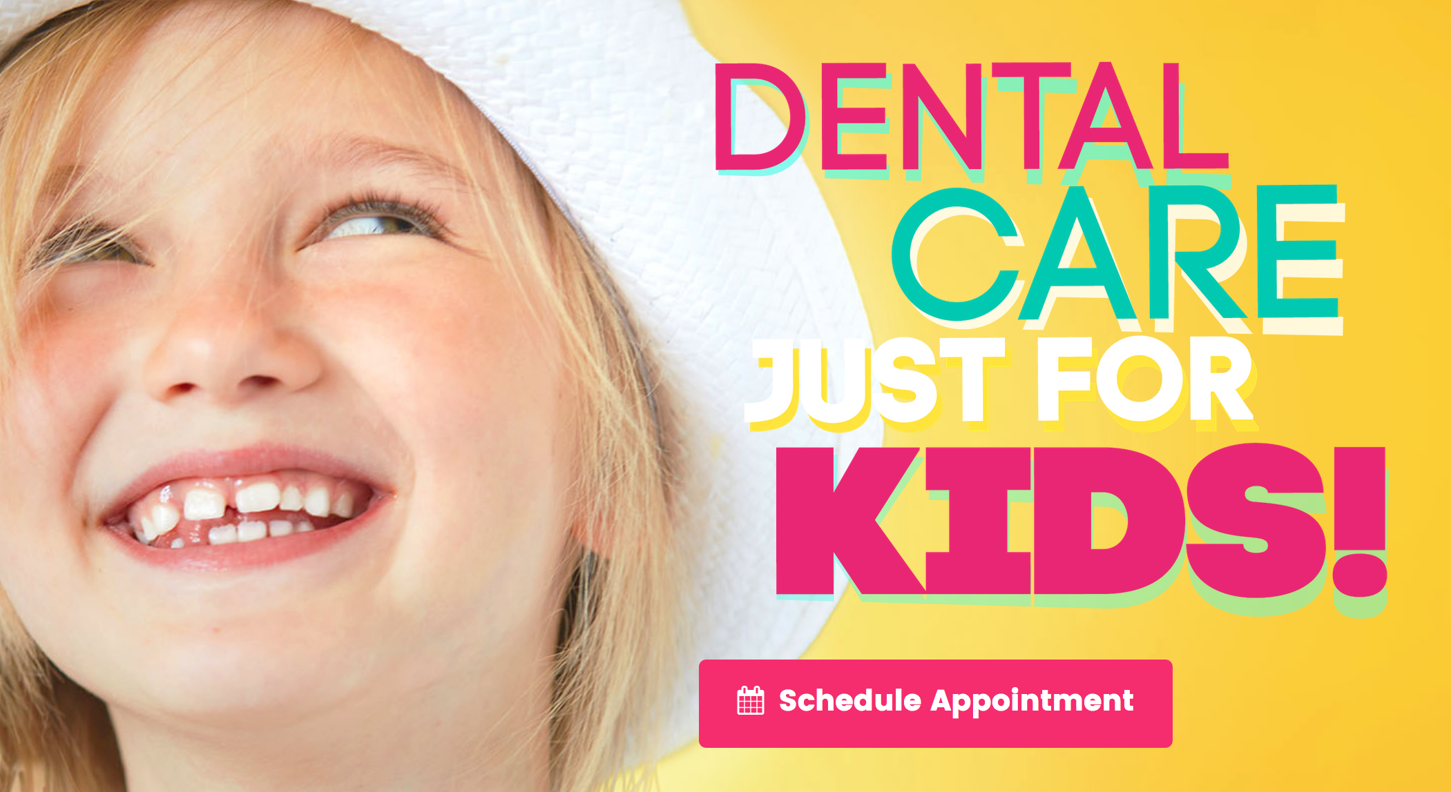 Dental Care Just for Kids!